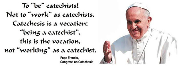 Pope francis to Catechists